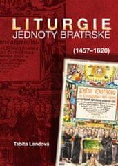 Landová Tabita: Liturgie Jednoty bratrské (1457–1620)