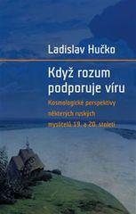 Hučko Ladislav: Když rozum podporuje víru - Kosmologická perspektiva ruských myslitelů 19. a 20. sto