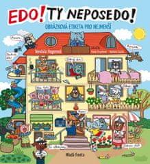 Etrychová Pavla, Suchá Romana,: Edo! Ty neposedo! - Obrázková etiketa pro nejmenší