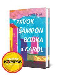 Hartl Patrik: Prvok, Šampón, Bodka a Karol