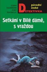 Salivarová Zdena, Škvorecký Josef,: Setkání v Bílé dámě, s vraždou