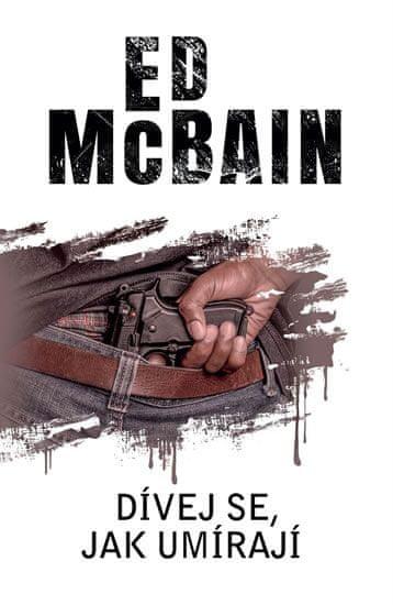 McBain Ed: Dívej se, jak umírají