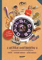 Bohunická,Roman Humaj Jana: Daj si čas IV.- Z histórie kontinentov II. (Európa, Severná Amerika, Juž