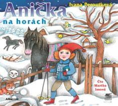 Peroutková Ivana: Anička na horách - CD
