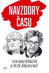 Kantůrková Eva, Žantovský Petr,: Navzdory času
