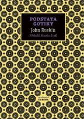 Ruskin John: Podstata gotiky