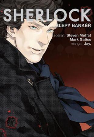 Moffat Steven, Gatiss Mark,: Sherlock 2 - Slepý bankéř