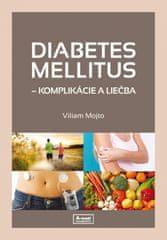 Mojto Viliam: Diabetes mellitus – komplikácie a liečba