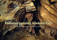 Cílek Václav, Majer Martin, Falteisek Lu: Podzemní památky středních Čech