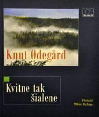 Odegard Knut: Kvitne tak šialene
