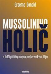 Donald Graeme: Mussoliniho holič a další příběhy malých postav velkých dějin