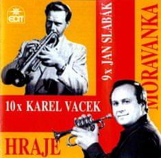 Moravanka: 10x Karel Vacek, 9x Jan Slabák - CD