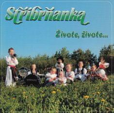 Stříbrňanka: Živote, živote... - CD