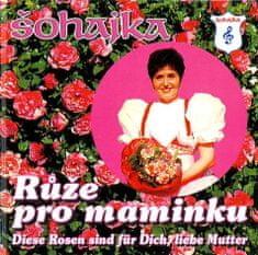 Šohajka: Růže pro maminku - CD