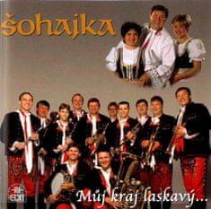 Šohajka: Můj kraj laskavý - CD