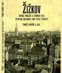 Dvořák Tomáš: Žižkov, svéráz pavlačí a strmých ulic / Peculiar Balconies and Steep Streets
