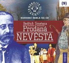 Šafránková Libuše: Nebojte se klasiky! (9) Bedřich Smetana: Prodaná nevěsta - CD