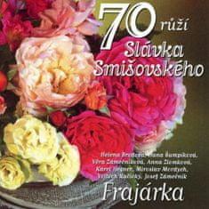 Frajárka: 70 růží Slávka Smišovského - CD