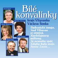 Vltavanka Václava Šimka: Bílé konvalinky - CD