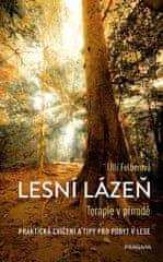 Felberová Ulli: Lesní lázeň - Terapie v přírodě