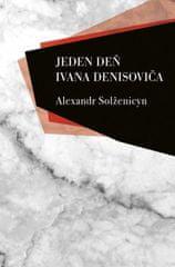 Solženicyn Alexandr: Jeden deň Ivana Denisoviča
