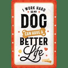 Postershop Plechová cedule Better Dog Life, 30 × 20 cm
