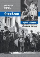 Musil Miroslav: Štefánik a jeho Giuliana objektívom archívov Talianska a Vatikánu