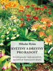 Ryšán Miloslav: Květiny a dřeviny pro radost