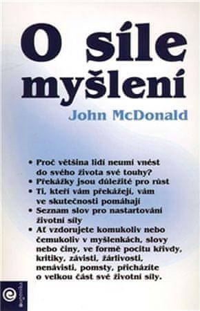 McDonald John: O síle myšlení - Jak myslíte, tak žijete