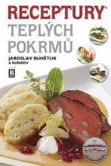 Runštuk Jaroslav a kolektiv: Receptury teplých pokrmů