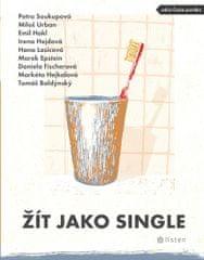 Soukupová Petra, Hakl Emil, Urban Miloš,: Žít jako single