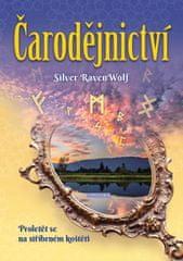 RavenWolf Silver: Čarodějnictví - Proletět se na stříbrném koštěti