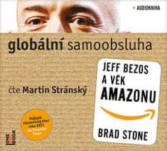 Stone Brad: Globální samoobsluha: Jeff Bezos a věk Amazonu (2x CD) - MP3-CD