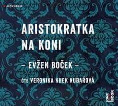 Boček Evžen: Aristokratka na koni - MP3-CD