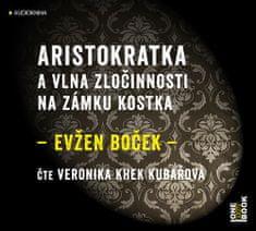 Boček Evžen: Aristokratka a vlna zločinnosti na zámku Kostka - MP3-CD