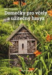 Bogusch Petr: Domečky pro včely a užitečný hmyz