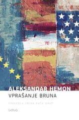 Aleksandar Hemon: Vprašanje Bruna