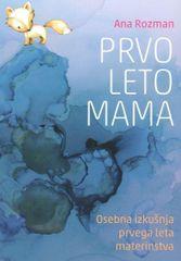 Ana Rozman: Prvo leto mama