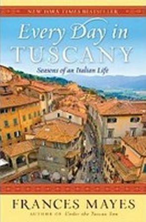 Mayesová Frances: Every Day in Tuscany