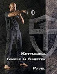 Tsatsouline Pavel: Kettlebell Simple & Sinister