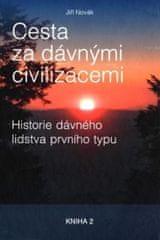 Novák Jiří: Cesta za dávnými civilizacemi: Hledání dávného lidstav prvního typu: Kniha 2