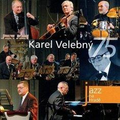 Velebný Karel: Jazz na Hradě - Karel Velebný 75 - CD