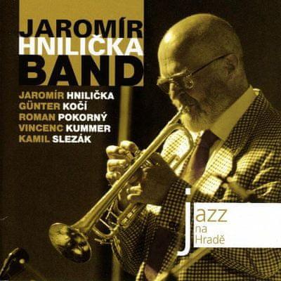 Hnilička Jaromír: Jazz na Hradě - Jaromír Hnilička Band - CD