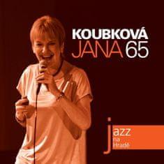 Koubková Jana: Jazz na Hradě - Jana Koubková 65 - CD