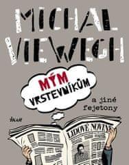 Viewegh Michal: Mým vrstevníkům a jiné fejetony