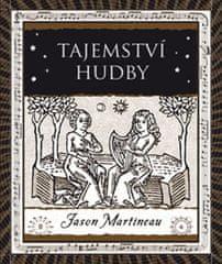 Martineau Jason: Tajemství hudby - Melodie, rytmus, harmonie