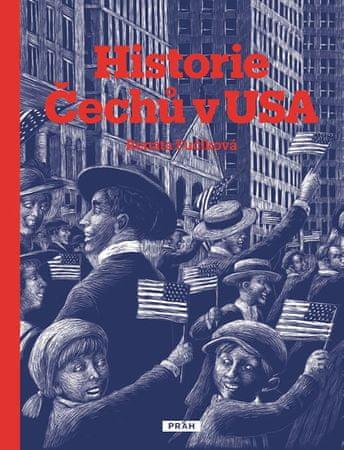 Fučíková Renáta: Historie Čechů v USA