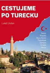Lhoťan Lukáš: Cestujeme po Turecku - Kemer, Phaselis, Myra-Demre, Pamukkale, Olympos, Antalya, Alany