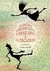 Carroll Lewis: Alenčina dobrodružství v kraji divů a za zrcadlem