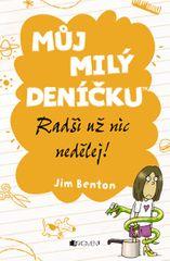 Benton Jim: Můj milý deníčku 3 – Radši už nic neděle
